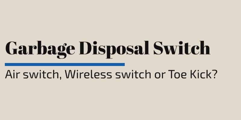 garbage disposal switch options