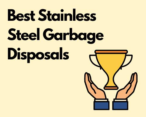Best Stainless Steel Garbage Disposals