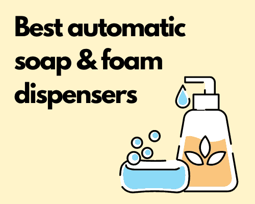 Best automatic soap & foam dispensers
