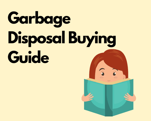 Garbage Disposal Buying Guide