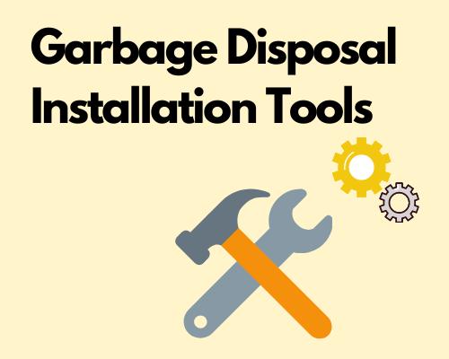 Garbage Disposal Installation Tools