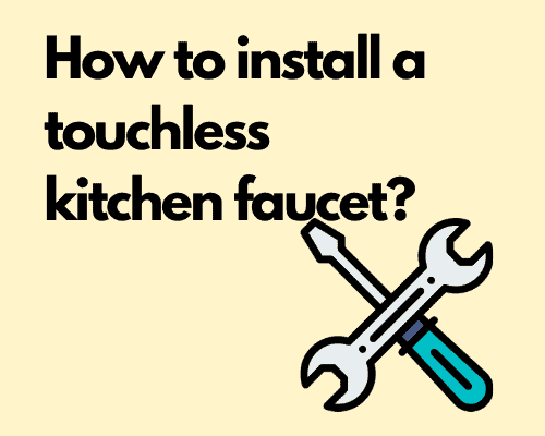 How to install a touchless kitchen faucet?