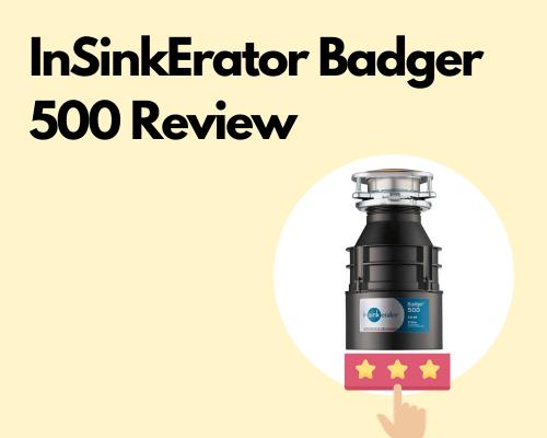 InSinkErator Badger 500 Review