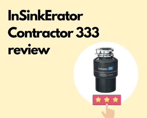InSinkErator Contractor 333 review