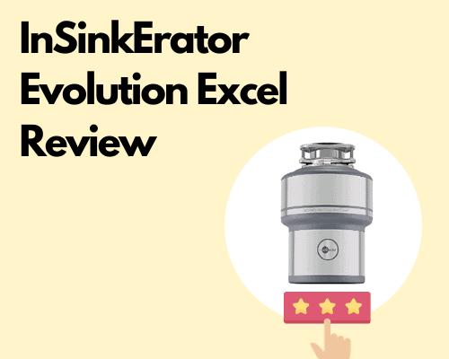 InSinkErator Evolution Excel Review