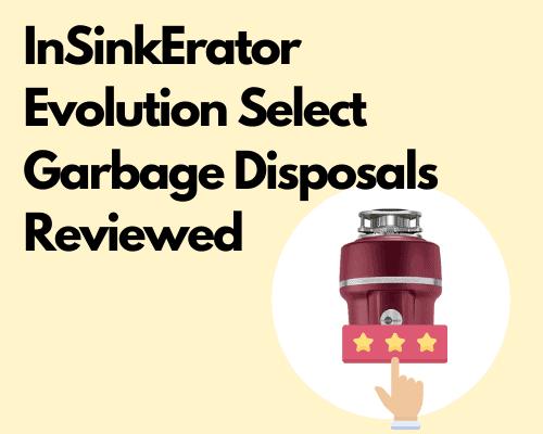 InSinkErator Evolution Select review