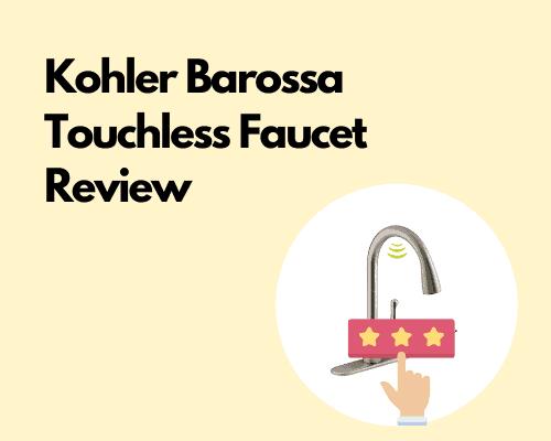 Kohler Barossa Touchless Faucet Review