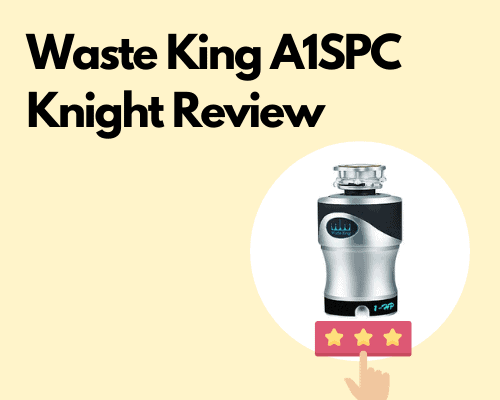 Waste King A1SPC Knight Review