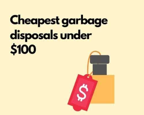 Cheap garbage disposals