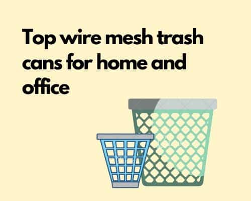 Best wire mesh trash cans